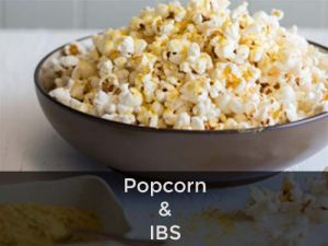 Cn you eat popcorn if you suffer from iBS